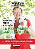 La ménopause sans les kilos: Les nouvelles règles diététiques (SANTE/FORME) (French Edition)