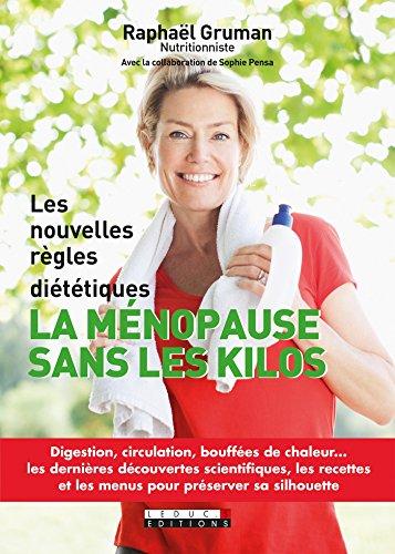 La ménopause sans les kilos: Les nouvelles règles diététiques (SANTE/FORME)