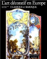 L'Art décoratif en Europe - Tome 2 - Classique et Baroque, 1630-1760
