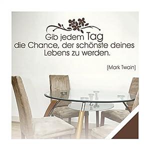 Exklusivpro Wandtattoo Wand-Spruch Gib jedem Tag die Chance... (Mark Twain) inkl. Rakel (zit20 braun) 120 x 40cm mit Farb- u. Größenauswahl