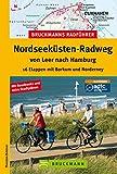 Radführer Nordseeküste: Die schönsten Etappen auf dem Fahrrad von Leer nach Hamburg, incl. Karten und Tipps zu jeder Tour