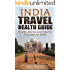 India Travel Health Guide: Health Advice and Tips for Travelers to India