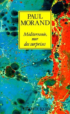Mediterranee Mer Des Surprises par Paul Morand