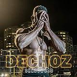 Dechoz [Explicit]