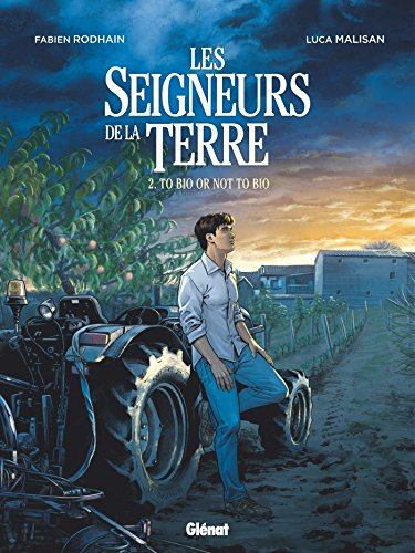 Les seigneurs de la terre, Tome 2 : To bio or not to bio par From Glénat