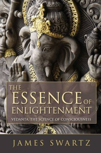 The Essence of Enlightenment - Vedanta: The Science of Consciousness
