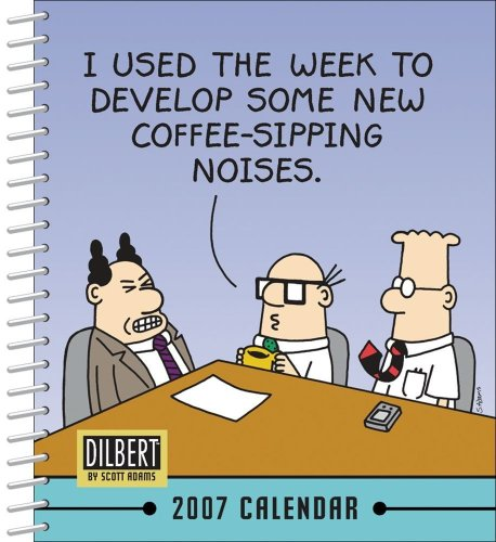 Click for larger image of Dilbert 2007 Calendar: I Used the Week to Develop Some New Coffee-Sipping Noises