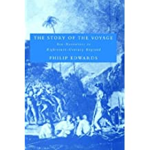 The Story of the Voyage: Sea-narratives in Eighteenth-century England (Cambridge Studies in Eighteenth-Century English Literature and Thought, Band 24)