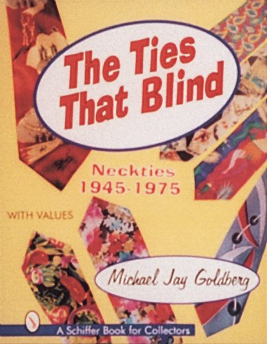 The Ties That Blind: Neckties 1945-1975 (Schiffer Book -
