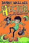Hector et les plantes espionivores par Wallace