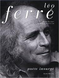 Léo Ferré, poète insurgé
