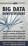 Big Data demystifiziert: Tiefe Einblicke in die Welt der Daten und wie Du dich ab jetzt sicherer im Datendschungel fortbewegst.