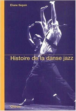 Histoire de la danse jazz de Eliane Seguin ( 1 décembre 2002 )