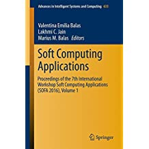 Soft Computing Applications: Proceedings of the 7th International Workshop Soft Computing Applications Sofa 2016