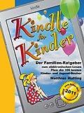 Kindle für Kinder - der Familien-Ratgeber zum elektronischen Lesen
