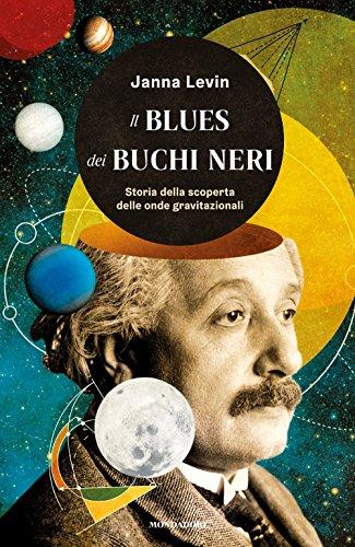 il-blues-dei-buchi-neri-storia-della-scoperta-delle-onde-gravitazionali
