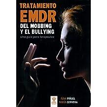Tratamiento EMDR del mobbing y el bullying. Una guía para ... (EOS Psicología)