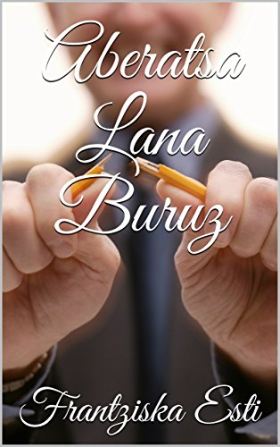 Aberatsa Lana Buruz (Basque Edition)