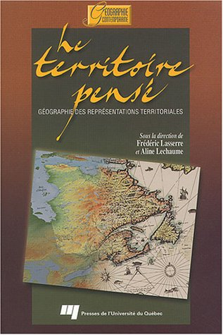 Le territoire pensé : Géographie des représentations territoriales par Frédéric Lasserre