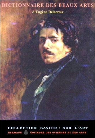 Dictionnaire des Beaux-Arts d'Eugène Delacroix