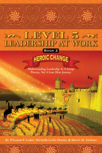 level-5-leadership-at-work-heroic-change-book-2-english-edition