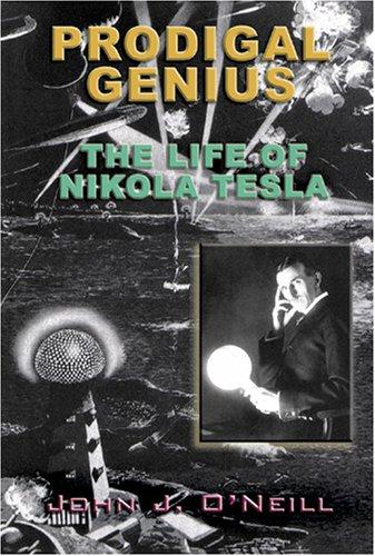Prodigal Genius: The Life of Nikola Tesla
