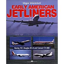 Early American Jetliners: Boeing 707, Douglas Dc-8 and Convair Cv-880