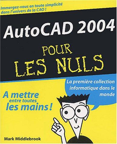 AutoCAD 2004 pour les nuls par Mark Middlebrook