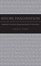 Before Imagination: Embodied Thought from Montaigne to Rousseau
