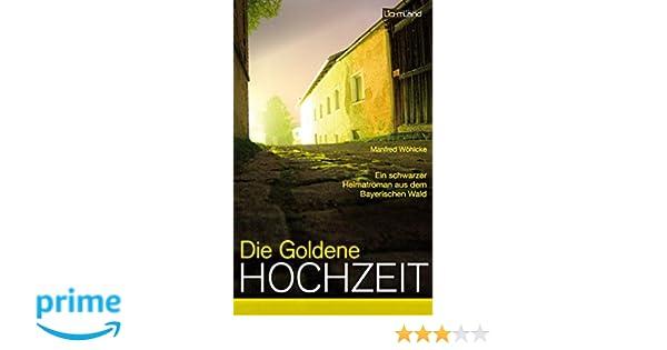 Die Goldene Hochzeit Ein Schwarzer Heimatroman Aus Dem