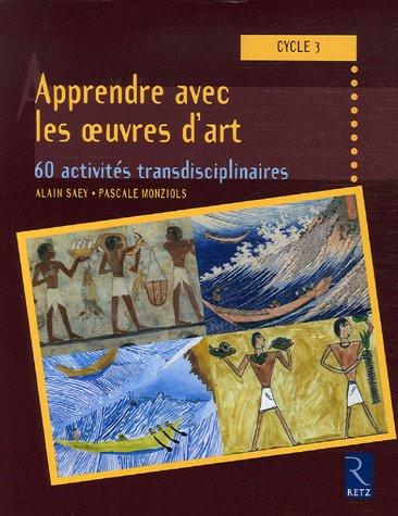 Apprendre avec les oeuvres d'art : 60 activités transdisciplinaires cycle 3