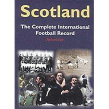 Scotland: The Complete International Football Record