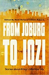From Jo'Burg to Jozi: Stories