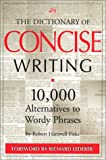 The Dictionary of Concise Writing: 10, 000 Alternatives to Wordy Phrases