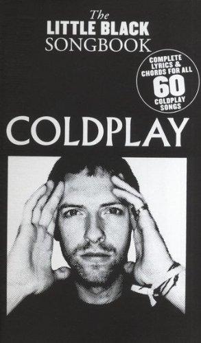The little black Songbook: COLDPLAY inkl. Plektrum -- alle 60 Songs der britischen Pop-Rock-Band in einem Band mit den kompletten Texten und Gitarrenakkorden im praktischen Taschenformat (Noten/sheet music) (Britische Rock-bands)