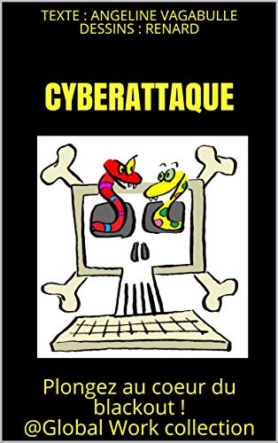 Cyberattaque: Plongez au coeur du blackout ! @GlobalWork collection par Angeline Vagabulle