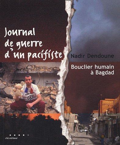 Journal de guerre d'un pacifiste : Bouclier humain  Bagdad