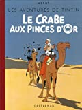 Les Aventures de Tintin - Le Crabe aux pinces d'Or : Edition fac-similé en couleurs