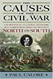 The Causes of the Civil War: The Political, Cultural, Economic and Territorial Disputes Between North and South