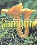 Grand guide encyclopédique des champignons