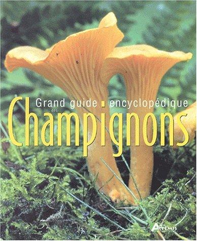Grand guide encyclopdique des champignons