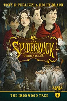 The Ironwood Tree (SPIDERWICK CHRONICLE Book 4) by [Black, Holly, DiTerlizzi, Tony]