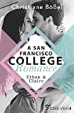 Ethan & Claire - A San Francisco College Romance (College-WG-Reihe, Band 1) - Christiane Bößel