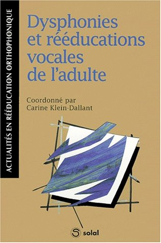 Descargar Libro Dysphonies et rééducations vocales de l'adulte de Collectif