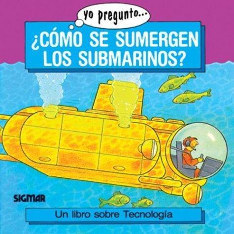 Como se sumergen los submarinos?/How are Submerged Submarines? (Yo Pregunto) por Andrew Langley