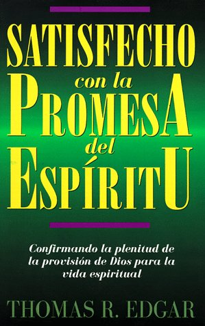 Satisfied with the Promise of the Spirit por Thomas Edgar
