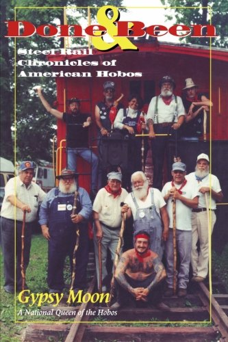 Done & Been: Steel Rail Chronicles of American Hobos -