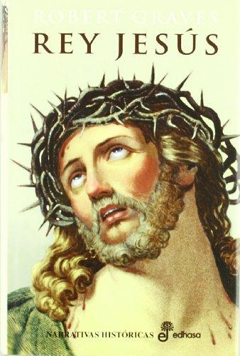 Rey Jesús (Narrativas Históricas)