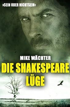 Die Shakespeare-Lüge von [Wächter, Mike]