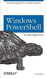 Windows Powershell Pocket Reference (Pocket Reference (O'Reilly)) by Lee Holmes (2008-06-06)